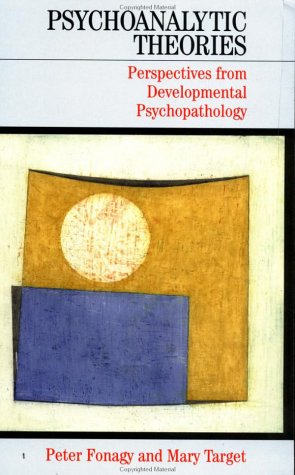 Psychoanalytic Theories Perspectives from Developmental Pyschopathology  2003 9780415934886 Front Cover