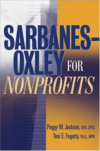 Sarbanes-Oxley for Nonprofits A Guide to Building Competitive Advantage  2005 edition cover