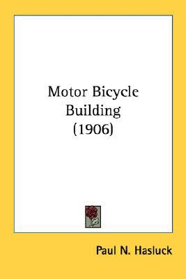 Motor Bicycle Building  N/A 9780548623886 Front Cover