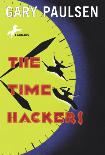 Time Hackers  N/A 9780553487886 Front Cover