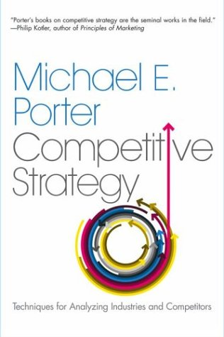 Competitive Strategy Techniques for Analyzing Industries and Competitors  2004 edition cover