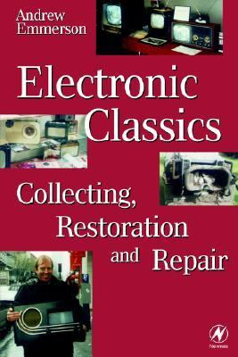 Electronic Classics Collecting, Restoring and Repair  1998 edition cover