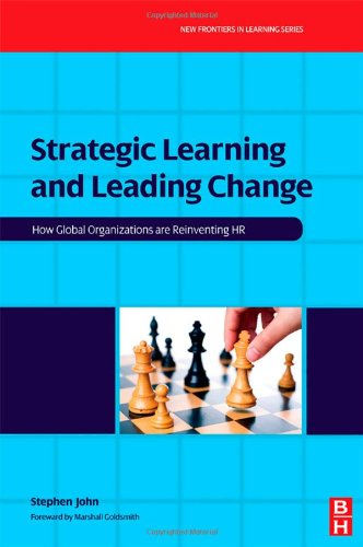 Strategic Learning and Leading Change How Global Organizations Are Reinventing HR  2009 9780750682886 Front Cover