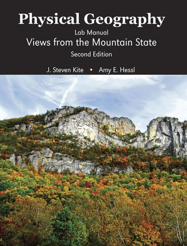 Physical Geography Lab Manual Views from the Mountain State 2nd (Revised) 9780757568886 Front Cover