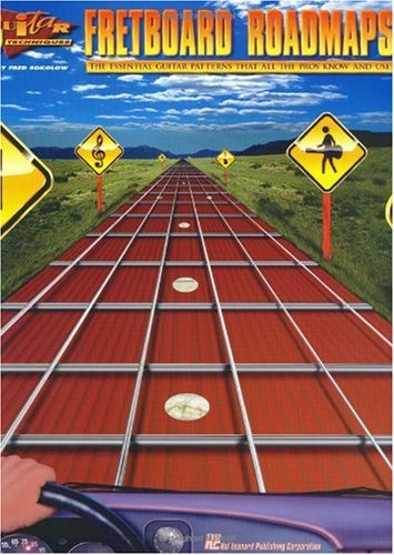 Fretboard Roadmaps The Essential Guitar Patterns That All the Pros Know and Use 2nd 2007 (Revised) edition cover