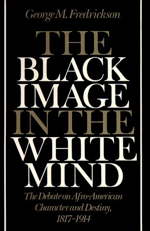 Black Image in the White Mind The Debate on Afro-American Character and Destiny, 1817-1914 Revised edition cover
