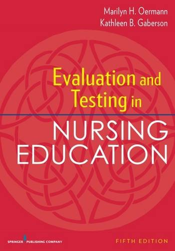 Evaluation and Testing in Nursing Education, Fifth Edition  5th 2017 9780826194886 Front Cover