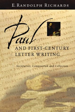 Paul and First-Century Letter Writing Secretaries, Composition and Collection  2004 edition cover