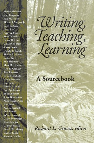 Writing, Teaching, Learning A Sourcebook 4th 1999 9780867094886 Front Cover