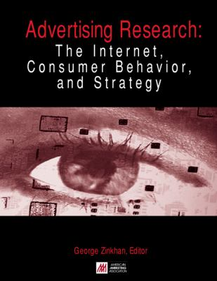 Advertising Research The Internet, Consumer Behavior, and Strategy  2000 9780877572886 Front Cover