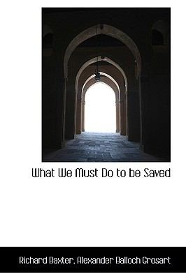 What We Must Do to Be Saved N/A edition cover