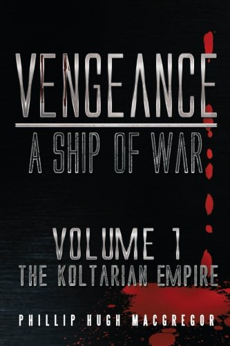 Vengeance A Ship of War  2013 9781493111886 Front Cover