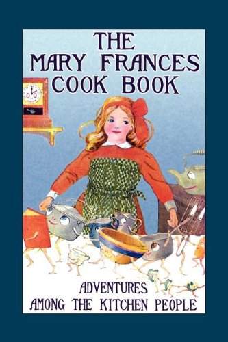Mary Frances Cook Book Adventures among the Kitchen People N/A 9781557095886 Front Cover