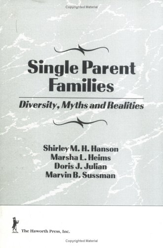 Single Parent Families Diversity, Myths and Realities  1994 9781560246886 Front Cover