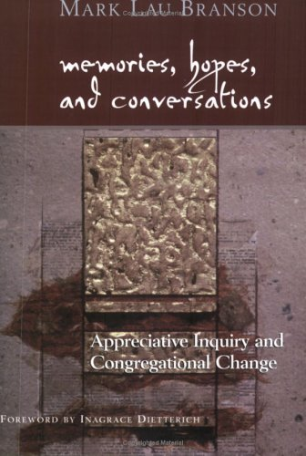Memories, Hopes, and Conversations Appreciative Inquiry and Congregational Change  2004 edition cover