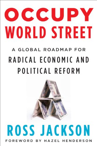 Occupy World Street A Global Roadmap for Radical Economic and Political Reform  2011 edition cover