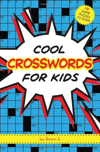 Cool Crosswords for Kids 73 Super Puzzles to Solve N/A 9781936140886 Front Cover