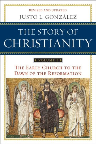 Story of Christianity The Early Church to the Dawn of the Reformation 2nd 2010 9780061855887 Front Cover