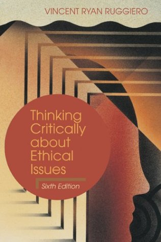 Thinking Critically about Ethical Issues 6th 2004 (Revised) 9780072831887 Front Cover