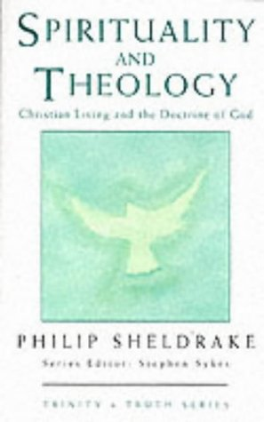Spirituality and Theology Christian Living and the Doctrine of God  1998 9780232521887 Front Cover