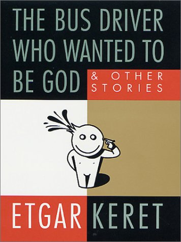 Bus Driver Who Wanted to Be God & Other Stories  2001 (Revised) edition cover