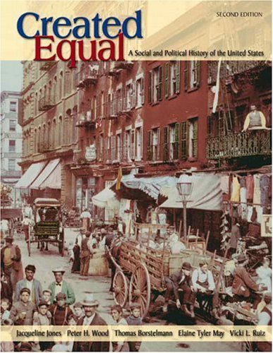 Created Equal A Social and Political History of the United States to 1877 2nd 2006 edition cover