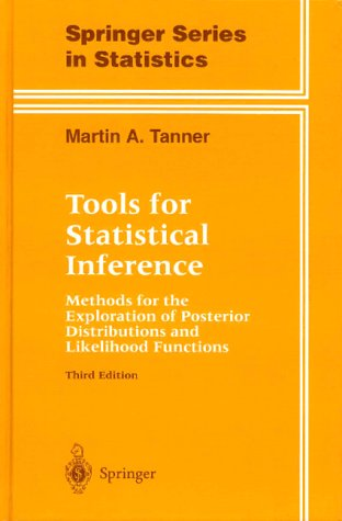 Tools for Statistical Inference Methods for the Exploration of Posterior Distributions and Likelihood Functions 3rd 1996 edition cover