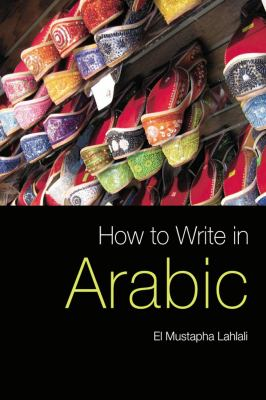 How to Write in Arabic   2009 9780748635887 Front Cover