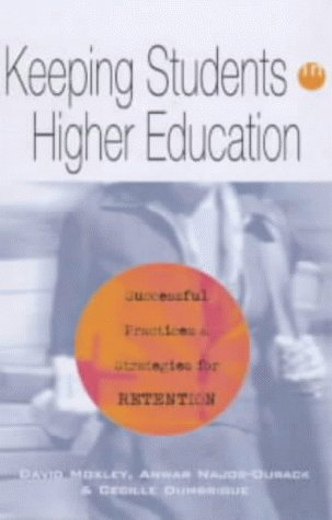 Keeping Students in Higher Education Successful Practices and Strategies for Retention  2001 9780749430887 Front Cover