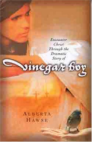 Encounter Christ Through the Dramatic Story of Vinegar Boy   2002 edition cover