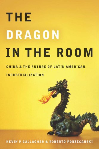 Dragon in the Room China and the Future of Latin American Industrialization  2010 edition cover