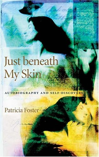 Just Beneath My Skin Autobiography and Self-Discovery  2004 edition cover