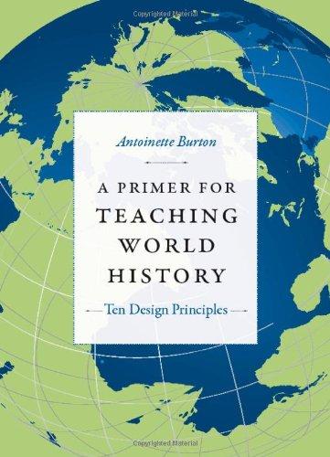 Primer for Teaching World History Ten Design Principles  2012 edition cover