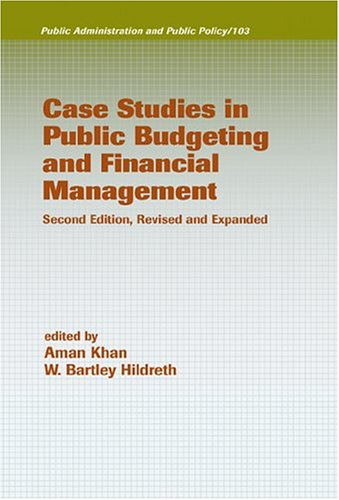 Case Studies in Public Budgeting and Financial Management  2nd 2003 (Revised) edition cover