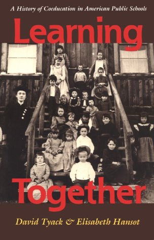 Learning Together A History of Coeducation in American Public Schools  1992 edition cover