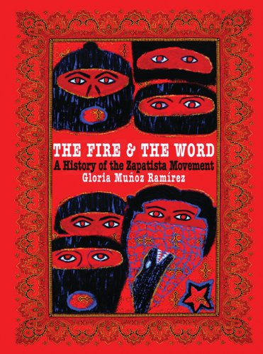Fire and the Word A History of the Zapatista Movement  2008 edition cover