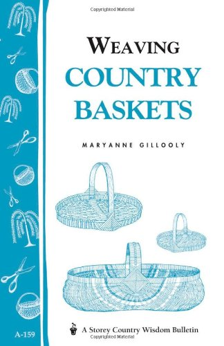 Weaving Country Baskets Storey Country Wisdom Bulletin A-159  1996 9780882665887 Front Cover