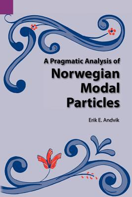 Pragmatic Analysis of Norwegian Modal Particles  N/A 9780883121887 Front Cover