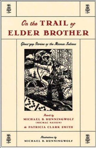 On the Trail of Elder Brother Glous'gap Stories of the Micmac Indians  2002 (Reprint) edition cover