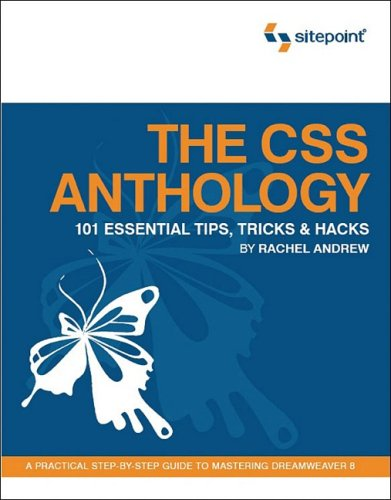 CSS Anthology 101 Essential Tips, Tricks and Hacks  2006 9780957921887 Front Cover