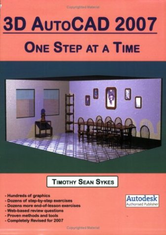 3D AutoCAD 2007 : One Step at a Time 1st 2006 9780976588887 Front Cover
