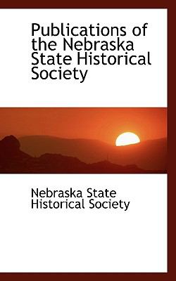 Publications of the Nebraska State Historical Society N/A 9781115375887 Front Cover