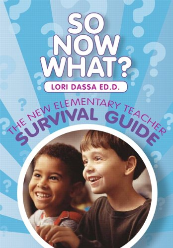 So Now What? the New Elementary Teacher Survival Guide  2nd 2012 9781256517887 Front Cover
