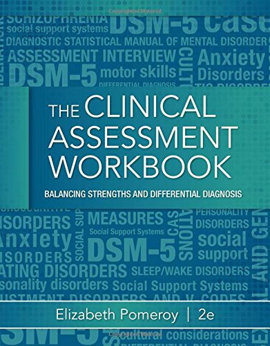 Clinical Assessment Workbook Balancing Strengths and Differential Diagnosis 2nd 2015 (Revised) 9781285748887 Front Cover
