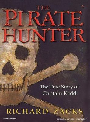 The Pirate Hunter: The True Story Of Captain Kidd, Library Edition  2005 9781400130887 Front Cover