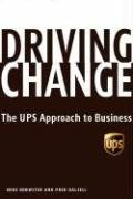 Driving Change The UPS Approach to Business N/A 9781401302887 Front Cover