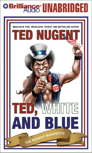 Ted, White, and Blue: The Nugent Manifesto  2013 edition cover