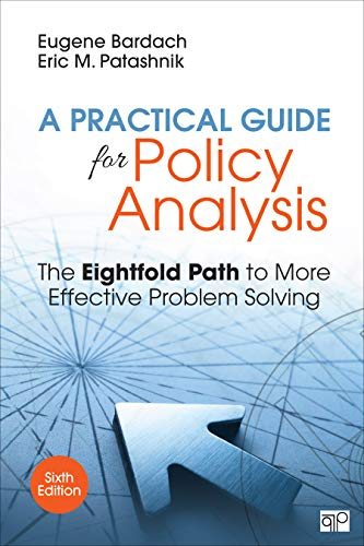 Practical Guide for Policy Analysis The Eightfold Path to More Effective Problem Solving 6th 2020 9781506368887 Front Cover