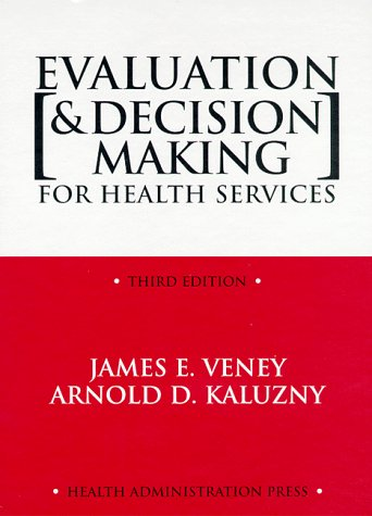 Evaluation and Decision Making for Health Services  3rd 1998 9781567930887 Front Cover