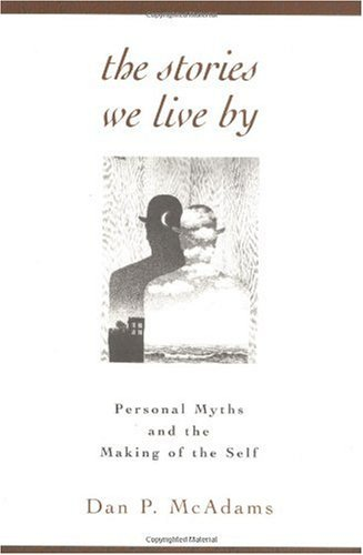 Stories We Live By Personal Myths and the Making of the Self  1997 edition cover